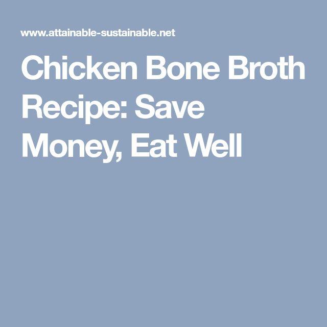 Chicken Bone Broth Recipe: Save Money, Eat Well