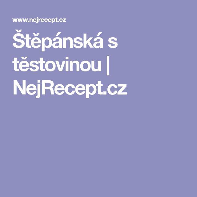 Štěpánská s těstovinou | NejRecept.cz