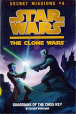 Guardians of the Chiss key /    by Windham, Ryder .  Series: Star wars Clone wars : ; Clone wars : ; Secret missions : 4.  Grosset & Dunlap, 2012