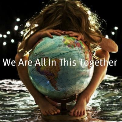 We are all in this together. Let that sink in for a few minutes. Let that resonate. That is profound!