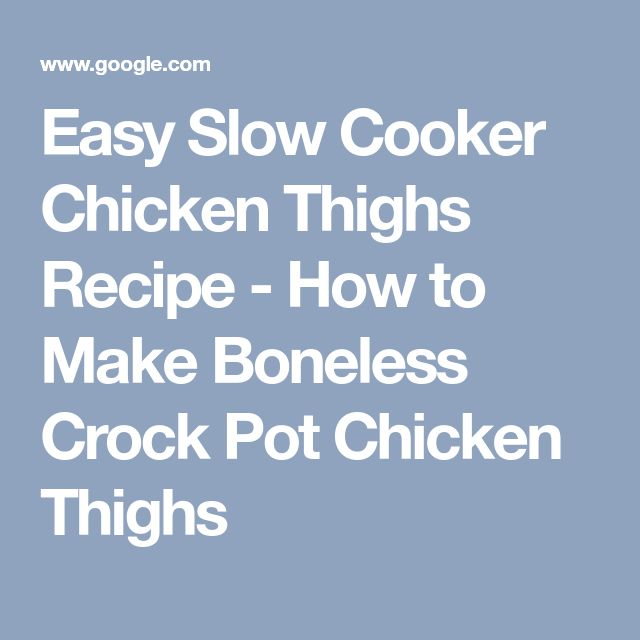 Easy Slow Cooker Chicken Thighs Recipe - How to Make Boneless Crock Pot Chicken Thighs