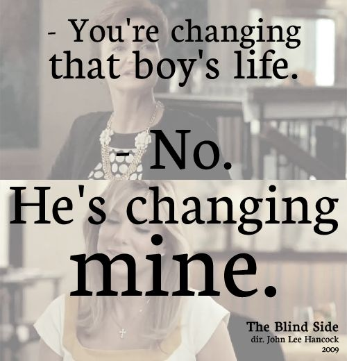 Lil RancherThe Blinds Side Quotes, Change Mine, Foster Care, Adoption, Foster The People Quotes, Favorite Quotes, Movie Quotes, Favorite Movie, Movie Line