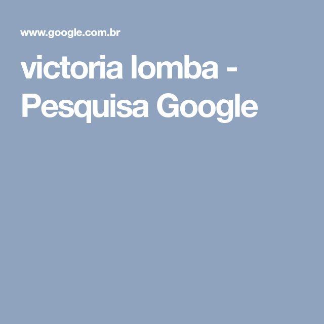 victoria lomba - Pesquisa Google