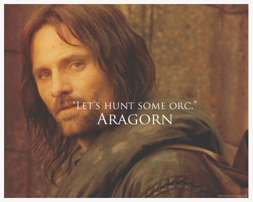 One Of The Best Aragorn Quotes.