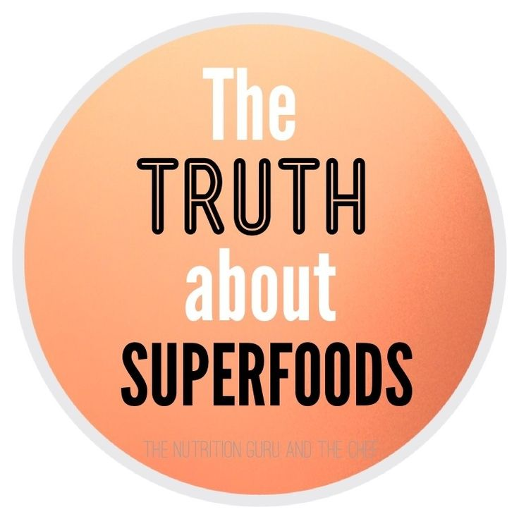 Superfoods - My Least Favourite Word in the Nutrition World