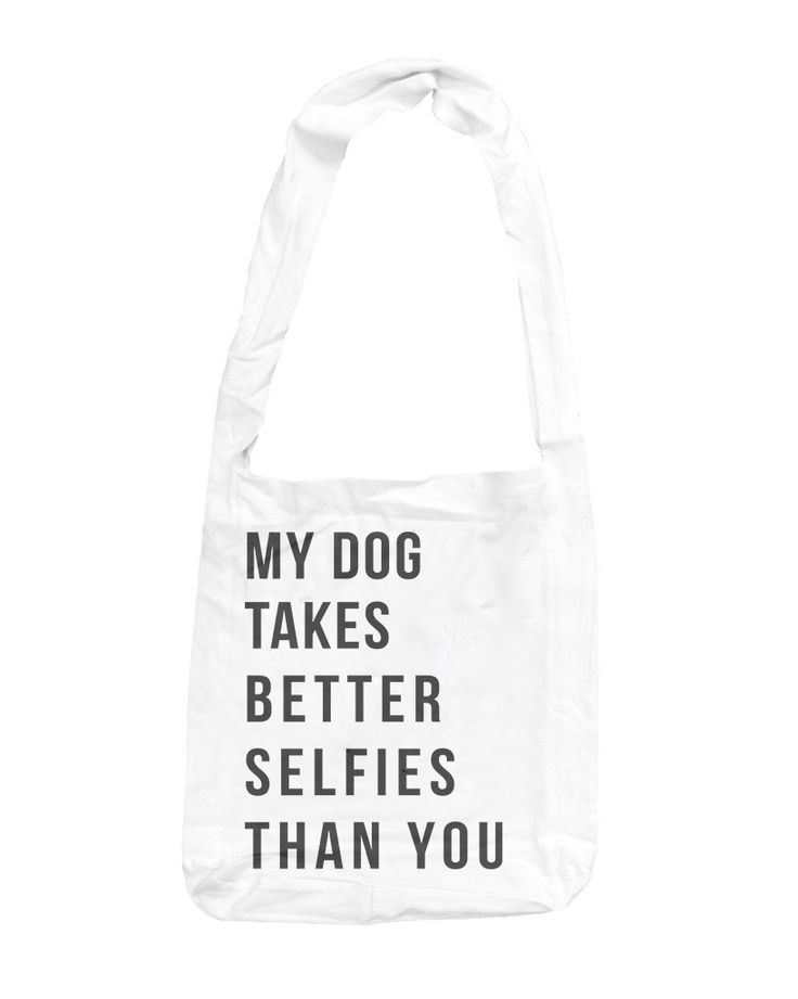 My Dog Takes Better Selfies Than You | Sling Bag