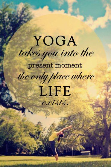 yoga takes you into the present moment the only place where life exists #yoga