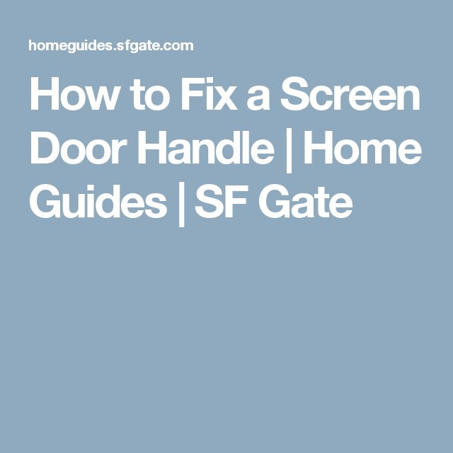 How to Fix a Screen Door Handle   Home Guides   SF Gate