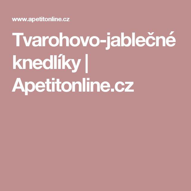 Tvarohovo-jablečné knedlíky | Apetitonline.cz