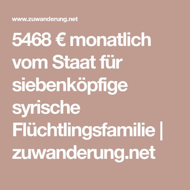 5468 € monatlich vom Staat für siebenköpfige syrische Flüchtlingsfamilie | zuwanderung.net
