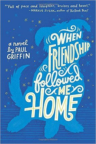 When Friendship Followed Me Home: Paul Griffin: 9780803738164: Books - Amazon.ca