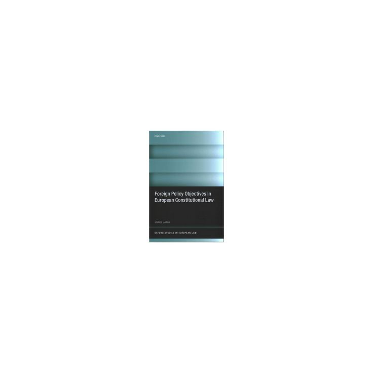 Foreign Policy Objectives in European Constitutional Law (Hardcover) (Joris Larik)