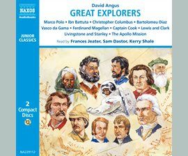 Great Explorers by David Angus, 2.5 hrs.