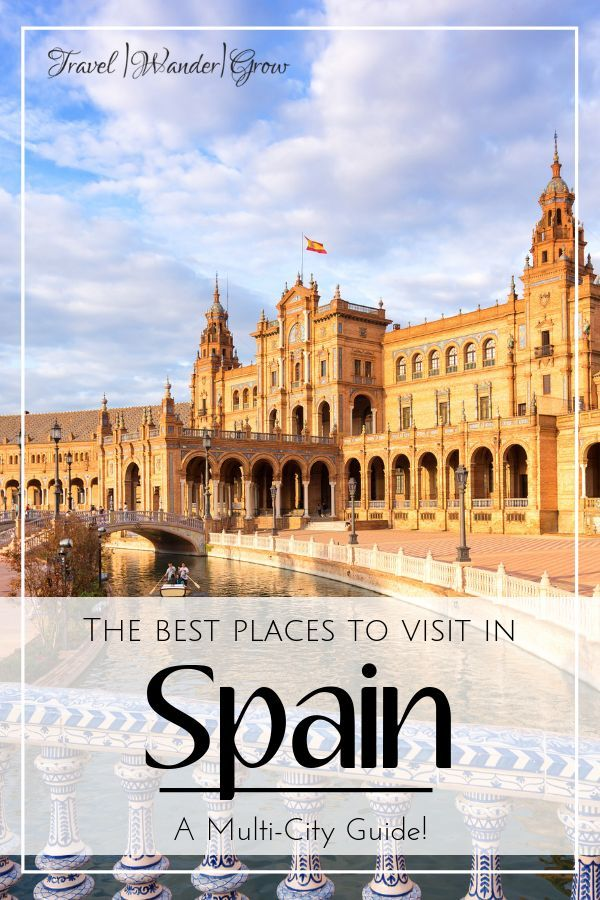 The Best Places To Visit In Spain A Multi City Mini Guide Europe Travel Tips Cool Places To Visit Spain Travel Guide