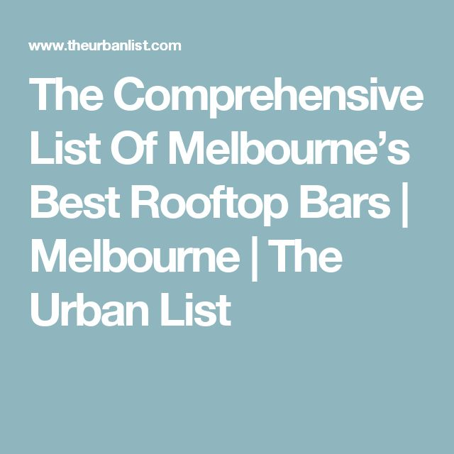 The Comprehensive List Of Melbourne's Best Rooftop Bars | Melbourne | The Urban List