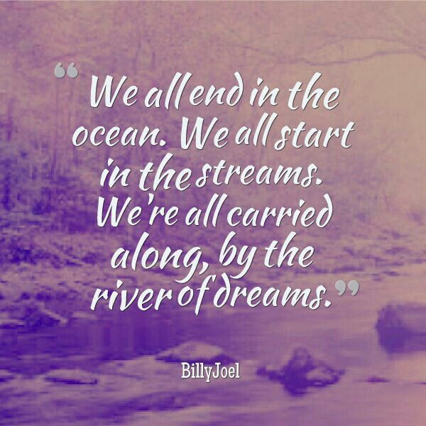 ... the river of dreams