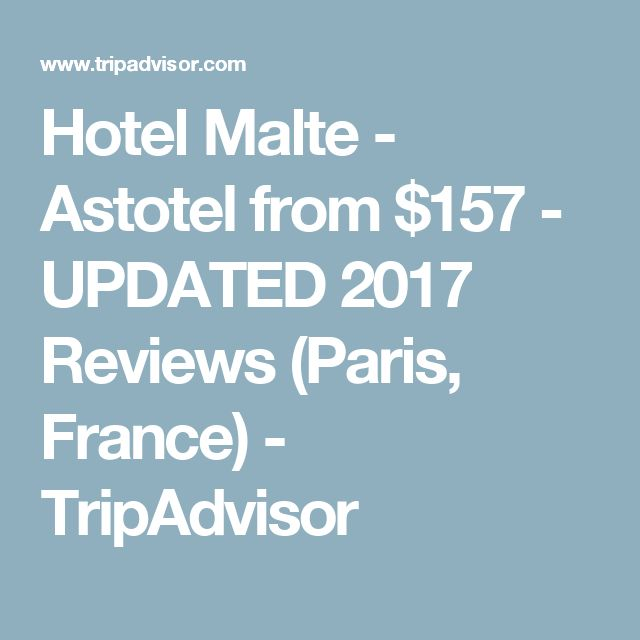 Hotel Malte - Astotel from $157 - UPDATED 2017 Reviews (Paris, France) - TripAdvisor