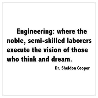 Sheldon's Engineering Quote Poster #cafepresspinfest