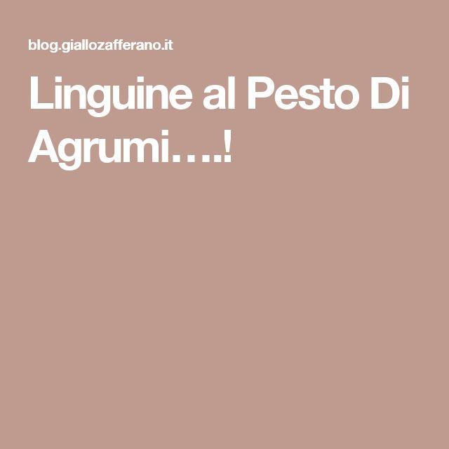 Linguine al Pesto Di Agrumi….!
