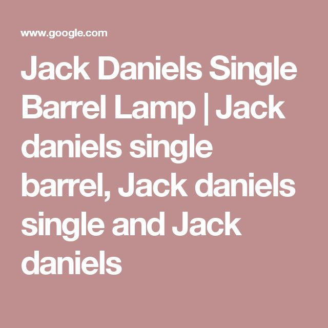 Jack Daniels Single Barrel Lamp | Jack daniels single barrel, Jack daniels single and Jack daniels
