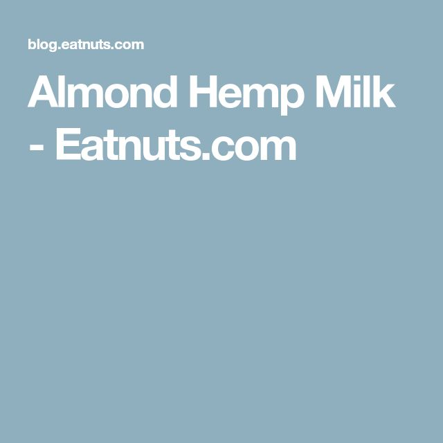 Almond Hemp Milk - Eatnuts.com