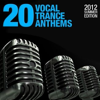 20 Vocal Trance Anthems: 2012 Summer Edition (Armada)