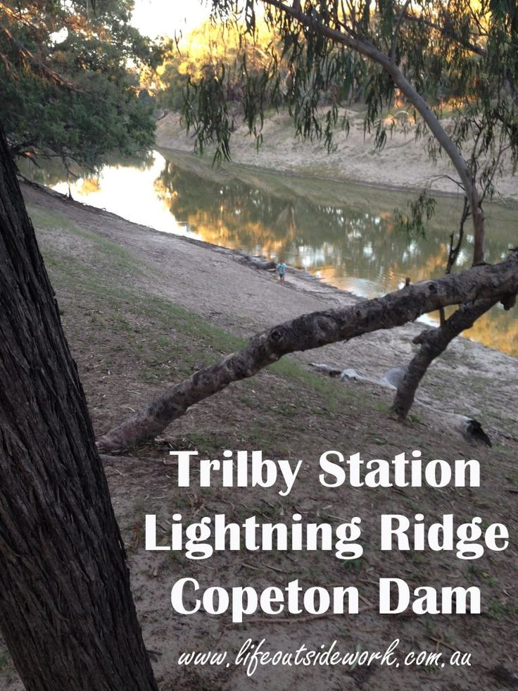 Trilby Station – Lightning Ridge – Copeton Dam – life outside work