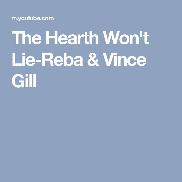 The Hearth Won't Lie-Reba & Vince Gill