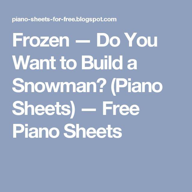 Frozen — Do You Want to Build a Snowman? (Piano Sheets) — Free            Piano Sheets