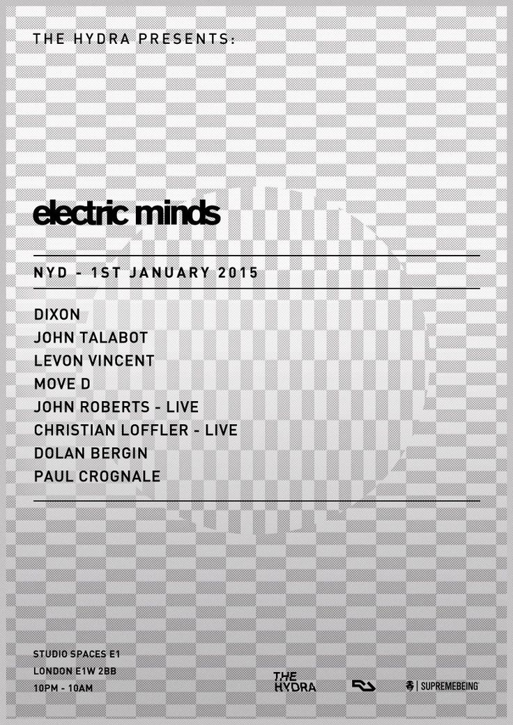 RA Tickets: The Hydra: Electric Minds NYD with Dixon, John Talabot, Levon Vincent, Move D at Studio Spaces E1, London