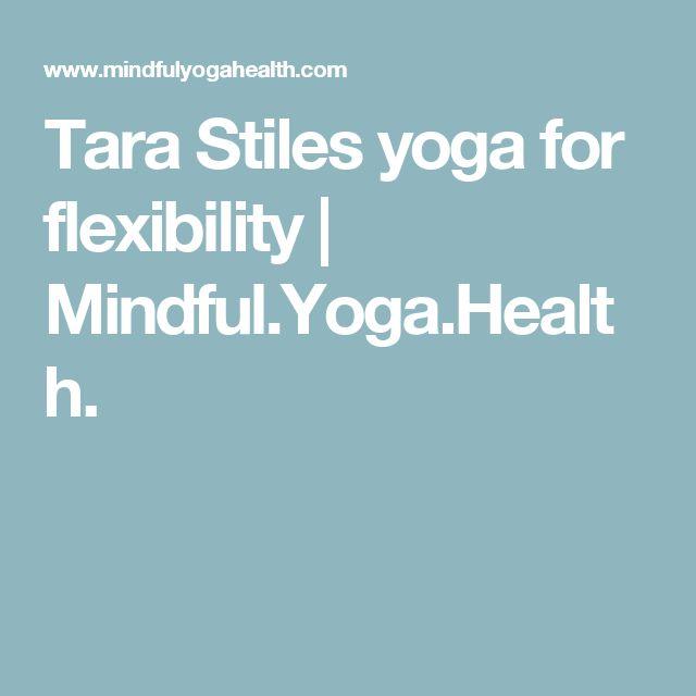 Tara Stiles yoga for flexibility | Mindful.Yoga.Health.