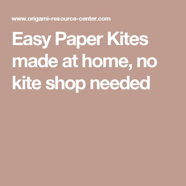 Easy Paper Kites made at home, no kite shop needed