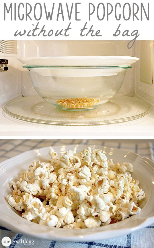 Microwave popcorn The ingredients:  popcorn.  The tools needed:  bowl, plate, microwave.  The instructions:  put 1/4 cup popcorn in microwave-safe bowl, cover with microwave-safe plate, cook in microwave oven for 2 minutes, 45 seconds
