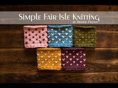 Fair Isle Knitting for Beginners | Easy Method to Knit with 2 Colours | A Slow Step-by-Step Tutorial - YouTube