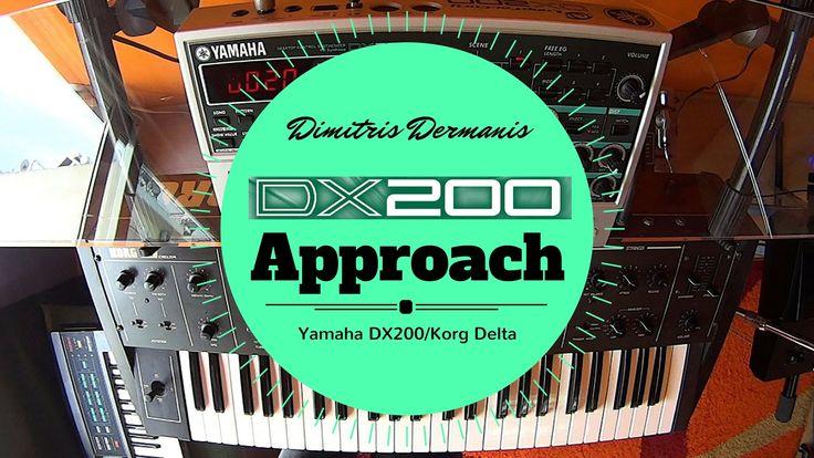 Yamaha DX200/Korg Delta   Approach   Dimitris Dermanis