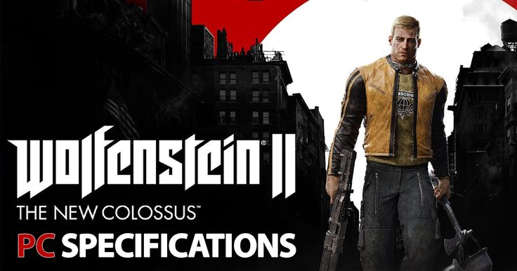 Bethesda reveals PC Specs for Wolfenstein II: The New Colossus & Exclusive Features