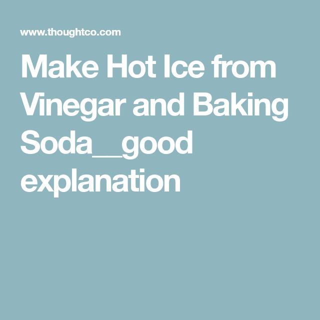 Make Hot Ice from Vinegar and Baking Soda__good explanation