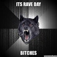 day of the rave memes - Google Search