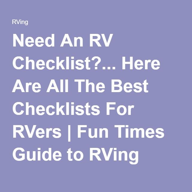 Need An RV Checklist?... Here Are All The Best Checklists For RVers | Fun Times Guide to RVing