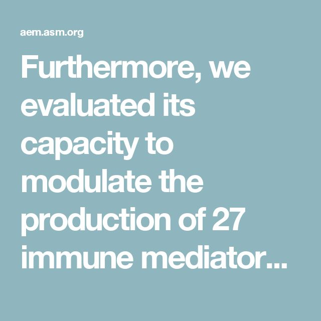 Furthermore, we evaluated its capacity to modulate the production of 27 immune mediators (cytokines, chemokines, and growth factors) in Caco-2 cells and peripheral blood mononuclear cells (PBMCs).