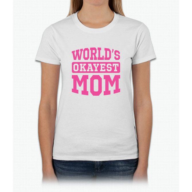 World's Okayest Mom [pink] Womens T-Shirt