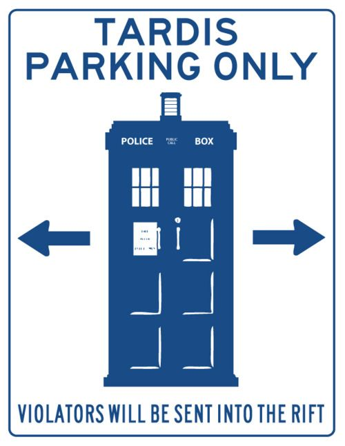 Tardis ParkingParks Only, Parks Spaces, The Tardis, Doctor Who, Dr. Who, Tardis Parks, Parks Signs, Tardis Front Door