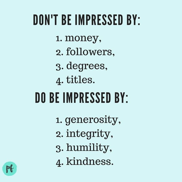 Don't be impressed by money followers degrees or titles. Be impressed by humility integrity generosity and kindness. #quotes #inspiration #wellbeing #wellness #health