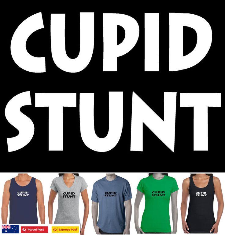 Cupid Stunt New T-Shirt Size Designs Funny Slogan Singlet Ladies Men's Cotton