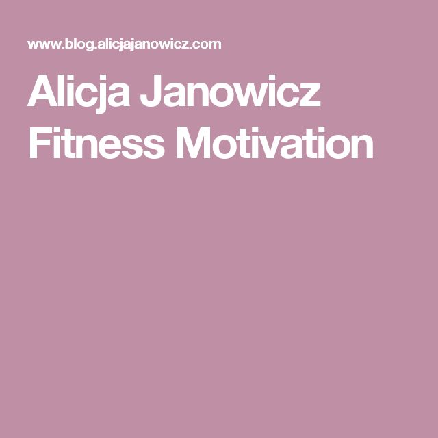 Alicja Janowicz Fitness Motivation