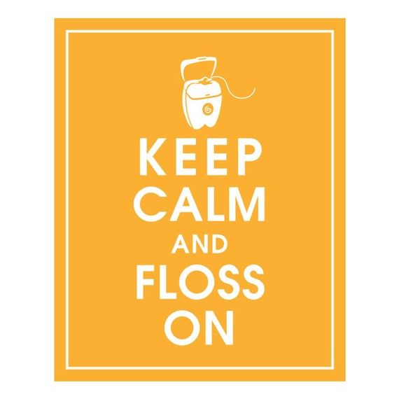 Keep Calm and Floss On-8x10 (Dental Tooth Floss) (Featured in Clementine) $10.00