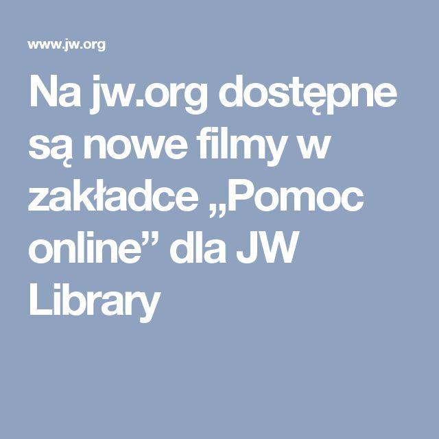 """Na jw.org dostępne są nowe filmy w zakładce """"Pomoc online"""" dla JW Library"""