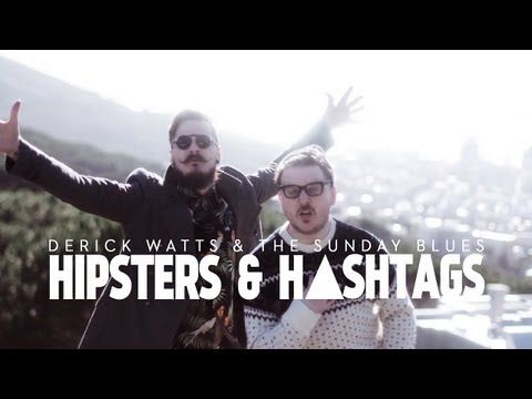 Hipsters & Hashtags - Derick Watts & The Sunday Blues - YouTube