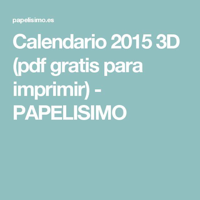 Calendario 2015 3D (pdf gratis para imprimir) - PAPELISIMO