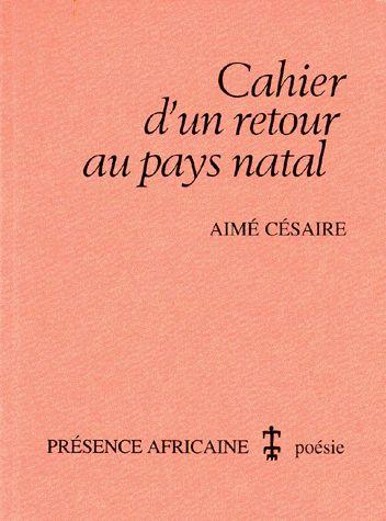 Cahier d'un retour au pays natal - Césaire Aimé